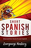 Spanish: Advanced Short Stories To Learn Spanish  Review