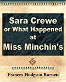 Sara Crewe or What Happened at Miss Minchin's - 1903, Frances Hodgson Burnett, 1594623600
