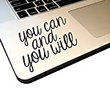 You Can and You Will 4' Decal _ Vinyl motivational STICKER for laptop journal,wall or car (matte black)
