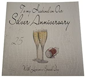 White Cotton Cards Code XLWA25H To My Husband On Our Silver Anniversary Handmade Large 25th Card Champagne Glases