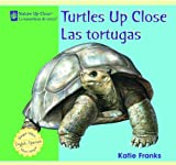Turtles up Close/Las Tortugas, Katie Franks, 1404276815