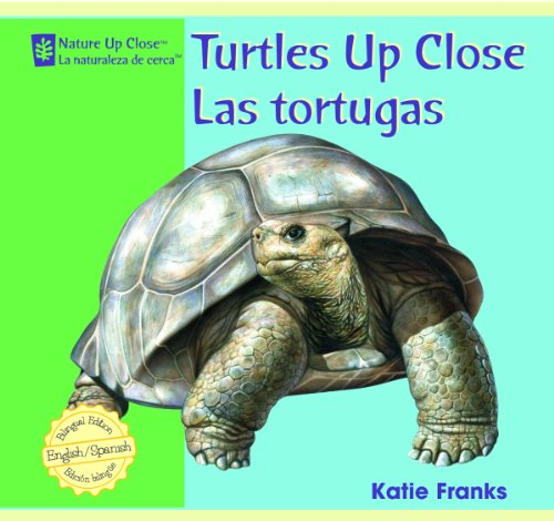 Turtles Up Close/ Las Tortugas (Nature Up Close / La Naturaleza De Cerca) (English and Spanish Edition) by Powerplus