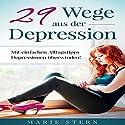 29 Wege aus der Depression: Mit einfachen Alltagstipps Depressionen ueberwinden! Hörbuch von Marie Stern Gesprochen von: Daniela Thelen