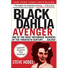 Black Dahlia Avenger: One of the Most Notorious Murders of the Twentieth Century . . . Solved!