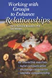 Working with Groups to Enhance Relationships, Marie-Nathalie Beaudoin and Sue Walden, 157025169X