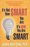 It's Not How Smart You Are, It's How You Are Smart, Jeanne Anne Craig, 0971072418