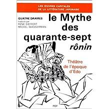 Mythe des quarante-sept rônin (Le)
