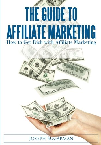51BMVjqaqEL - The Guide To Affiliate Marketing: How to Get Rich with Affiliate Marketing