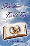 Seeing Marriage Through God's Eyes, Jean E. Henry, 189621357X