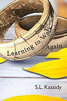 Learning to Walk Again (Scarred Book 5) by [Kassidy, S. L.]