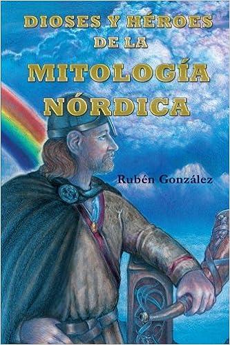 Dioses y Héroes de la Mitología Nórdica de Rubén González