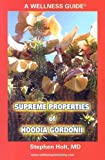 Supreme Properties of Hoodia Gordonii: Part of a New Weight Control Revolution in the Combat Against the Metabolic Syndrome X (y and Z ...)