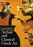img - for Archaic and Classical Greek Art (Oxford History of Art) book / textbook / text book