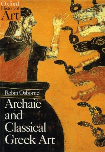 Archaic and Classical Greek Art (Oxford History of -