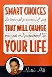 img - for Smart Choices That Will Change Your Life book / textbook / text book