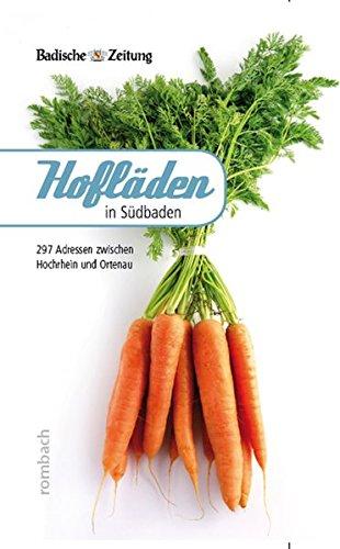 Hofläden in Südbaden: 297 Adressen zwischen Hochrhein und Ortenau (Regionalia)
