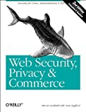 Web Security, Privacy and Commerce, 2nd Edition, Simson Garfinkel, 0596000456