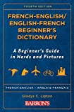 French Beginner's Bilingual Dictionary, Gladys C. Lipton, 0764139754