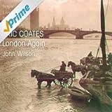 London Again: The Music of Eric Coates