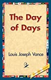 The Day of Days, Louis Joseph Vance, 1421824973