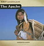 img - for The Apache (First Americans (Cavendish Square Publishing)) book / textbook / text book