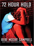 72 Hour Hold, Bebe Moore Campbell, 0786279451
