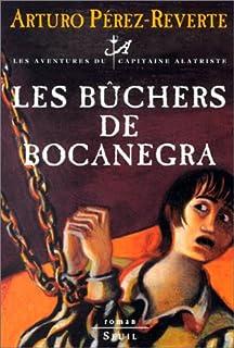 Les aventures du capitaine Alatriste [02] : Les bûchers de Bocanegra, Pérez-Reverte, Arturo