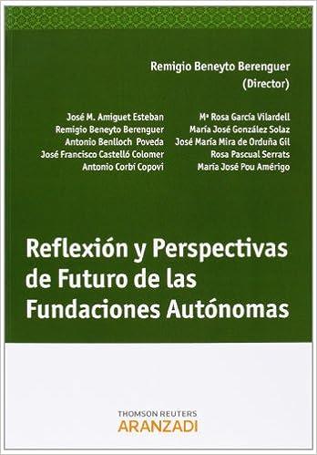 Descargar google books legal Reflexión Y Perspectivas De Futuro De Las Fundaciones (Monografía) en español ePub