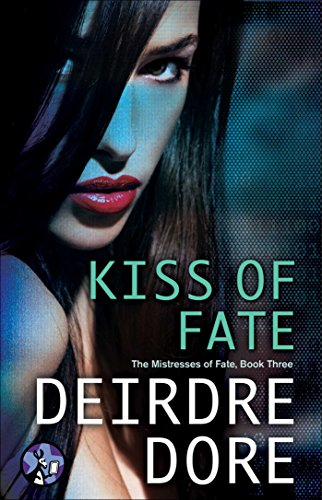 Sex crimes investigator Raquel Weaver delves into one of her town's darkest secrets…  Kiss of Fate: The Mistresses of Fate, Book Three By Deirdre Dore  Released today! $1.99 on Kindle