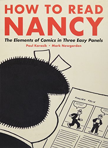 How to Read Nancy: The Elements of Comics in Three Easy Panels by FANTAGRAPHICS