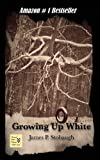 Growing up White, James Stobaugh, 0989596001