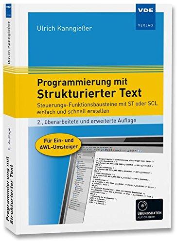 Programmierung Mit Strukturierter Text  Steuerungs Funktionsbausteine Mit ST Oder SCL Einfach Und Schnell Erstellen. Für Ein  Und AWL Umsteiger