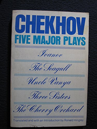 Five Major Plays: Ivanov; The Seagull; Uncle Vanya; Three Sisters; The Cherry Orchard