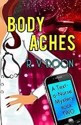 Body Aches: A Text-A-Nurse Cozy Mystery (Book 2) (Volume 2)