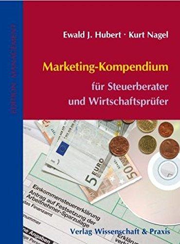 Marketing-Kompendium für Steuerberater/Wirtschaftsprüfer (Edition Management) Gebundenes Buch – 1. Dezember 2009 Kurt Nagel Ewald J. Hubert Wissenschaft & Praxis 3896735144