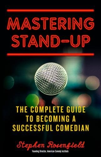 mastering-stand-up-the-complete-guide-to-becoming-a-successful-comedian