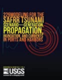 img - for Modeling for the SAFRR Tsunami Scenario?Generation, Propagation, Inundation, and Currents in Ports and Harbors book / textbook / text book