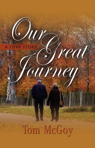 OUR GREAT JOURNEY: A Love Story