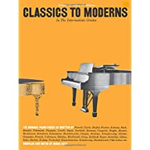 Classics to Moderns in the Intermediate Grade (Music for Millions, Vol 37)