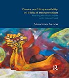 Power and Responsibility in Biblical Interpretation: Reading the Book of Job with Edward Said (BibleWorld)