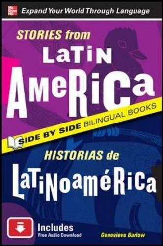 Stories from Latin America/Historias de Latinoamerica, Second Edition (Side by Side Bilingual...