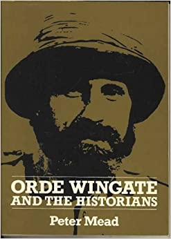 Orde Wingate and the Historians by Peter Mead (1986-10-31)