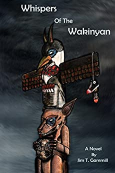 Whispers of the Wakinyan (The Things That Follow Book 1) by [Gammill, Jim T.]