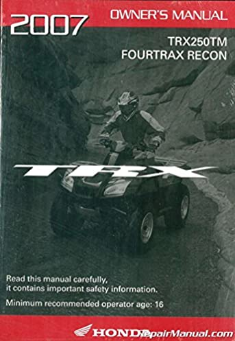 31hm8700 2007 honda trx250tm fourtrax recon atv owners manual rh amazon com 2014 Honda FourTrax Recon TRX250TM Work Utility honda trx350tm service manual