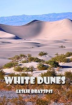WHITE DUNES by [Bratspis, Leslie]