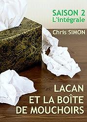 Lacan et la boîte de mouchoirs - Saison 2: Saison 2 - L'intégrale