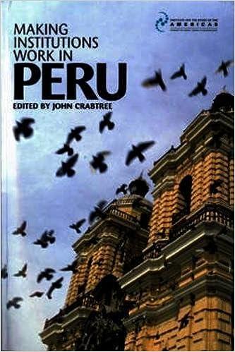 Making Institutions Work in Peru: John Crabtree ...