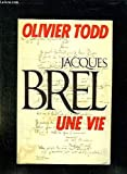 Jacques Brel: Une vie (French Edition)