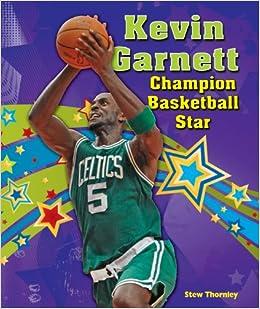 8bf218ce52d5b Kevin Garnett: Champion Basketball Star (Sports Star Champions ...