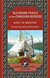 img - for Old Indian Trails of the Canadian Rockies (Mountain Classics Collection) book / textbook / text book